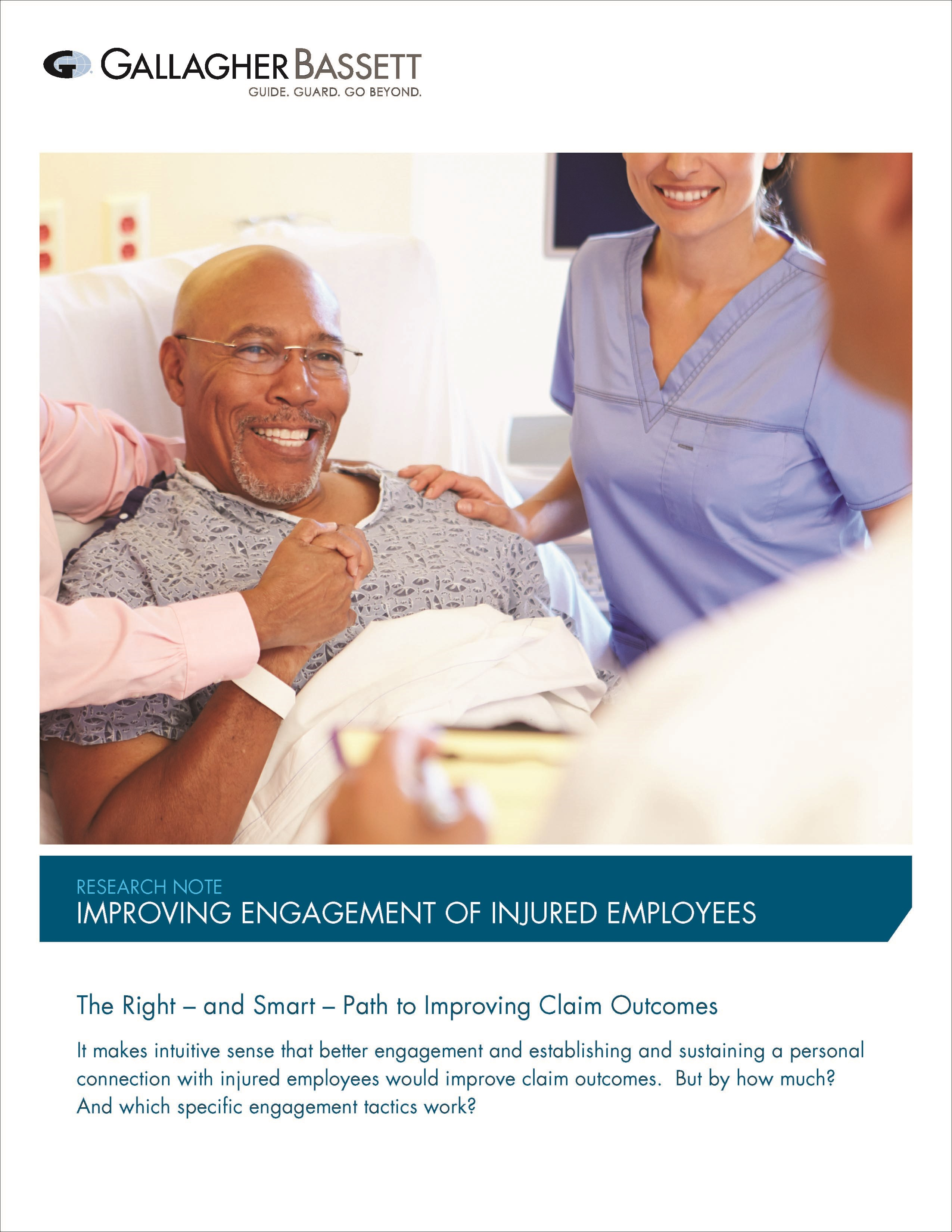 INJURED EMPLOYEE ENGAGEMENT: A PERSONAL TOUCH IMPROVES WORKERS' COMPENSATION CLAIM OUTCOMES
