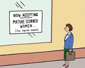 Comic of middle-aged woman in skirt suit standing in front of a window with sign that says 'Now Accepting Mature Scored Women (for ageism lawsuit)'
