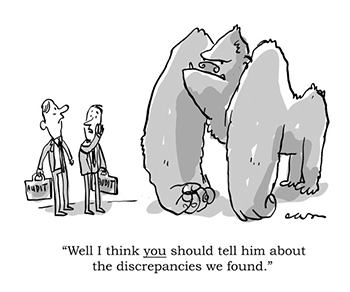 a cartoon of two businessmen in front of an angry gorilla, one of whom is whispering 'well I think YOU should tell him about the discrepancies we found.'
